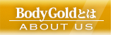 BodyGold ABOUT BTN